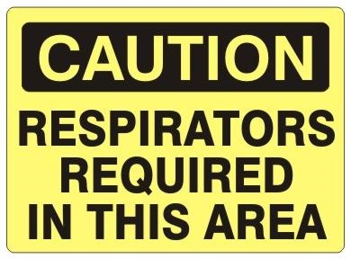 CAUTION RESPIRATORS REQUIRED IN THIS AREA Sign - Choose 7 X 10 - 10 X 14, Self Adhesive Vinyl, Plastic or Aluminum.