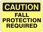 CAUTION FALL PROTECTION REQUIRED Sign - Choose 7 X 10 - 10 X 14, Self Adhesive Vinyl, Plastic or Aluminum.