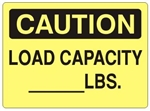 CAUTION LOAD CAPACITY (Blank) LBS. Signs - Choose 7 X 10 - 10 X 14, Self Adhesive Vinyl, Plastic or Aluminum.