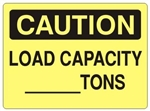 CAUTION LOAD CAPACITY____TONS Signs - Choose 7 X 10 - 10 X 14, Self Adhesive Vinyl, Plastic or Aluminum.