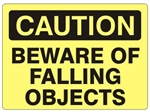CAUTION BEWARE OF FALLING OBJECTS Signs - Choose 7 X 10 - 10 X 14, Self Adhesive Vinyl, Plastic or Aluminum.