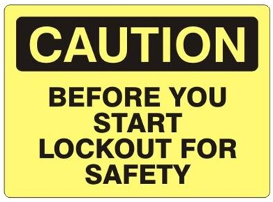 CAUTION BEFORE YOU START, LOCKOUT FOR SAFETY Sign - Choose 7 X 10 - 10 X 14, Self Adhesive Vinyl, Plastic or Aluminum.