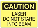 CAUTION LASER DO NOT STARE INTO BEAM Sign - Choose 7 X 10 - 10 X 14, Self Adhesive Vinyl, Plastic or Aluminum.