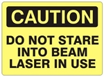 CAUTION DO NOT STARE INTO BEAM LASER IN USE Sign - Choose 7 X 10 - 10 X 14, Self Adhesive Vinyl, Plastic or Aluminum.