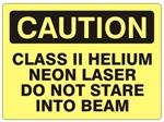 CAUTION CLASS II HELIUM NEON LASER DO NOT STARE INTO BEAM Sign - Choose 7 X 10 - 10 X 14, Self Adhesive Vinyl, Plastic or Aluminum.