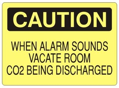 CAUTION WHEN ALARM SOUNDS VACATE ROOM CO2 BEING DISCHARGED Sign - Choose 7 X 10 - 10 X 14, Self Adhesive Vinyl, Plastic or Aluminum.