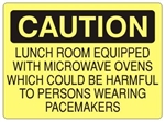 Caution Lunch Room Equipped With Microwave Ovens Which Could Be Harmful To Persons Wearing Pacemakers Sign - Choose 7 X 10 - 10 X 14, Self Adhesive Vinyl, Plastic or Aluminum.