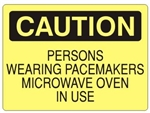 CAUTION PERSONS WEARING PACEMAKERS MICROWAVE OVEN IN USE Sign - Choose 7 X 10 - 10 X 14, Self Adhesive Vinyl, Plastic or Aluminum.