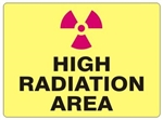 HIGH RADIATION AREA Sign - Choose 7 X 10 - 10 X 14, Self Adhesive Vinyl, Plastic or Aluminum.