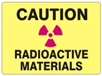 CAUTION RADIOACTIVE MATERIALS Sign - Choose 7 X 10 - 10 X 14, Self Adhesive Vinyl, Plastic or Aluminum.