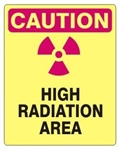 CAUTION HIGH RADIATION AREA Sign - Choose 7 X 10 - 10 X 14, Self Adhesive Vinyl, Plastic or Aluminum.