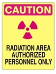 CAUTION RADIATION AREA AUTHORIZED PERSONNEL ONLY Sign - Choose 7 X 10 - 10 X 14, Self Adhesive Vinyl, Plastic or Aluminum.
