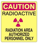 Caution Radioactive Radiation Area Authorized Personnel Only Sign - Choose 7 X 10 - 10 X 14, Self Adhesive Vinyl, Plastic or Aluminum.