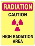 CAUTION HIGH RADIATION AREA Sign - Choose 7 X 10 - 10 X 14, Pressure Sensitive Vinyl, Plastic or Aluminum.