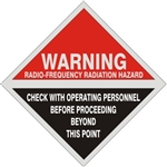 Warning Radio Frequency Radiation Hazard Check With Operating Personnel Before Proceeding Beyond This Point Sign, 9 X 9 Aluminum