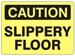 CAUTION SLIPPERY FLOOR Sign - Choose 7 X 10 - 10 X 14, Self Adhesive Vinyl, Plastic or Aluminum.