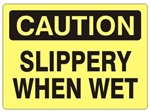 CAUTION SLIPPERY WHEN WET Sign - Choose 7 X 10 - 10 X 14, Self Adhesive Vinyl, Plastic or Aluminum.