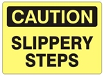 CAUTION SLIPPERY STEPS Sign - Choose 7 X 10 - 10 X 14, Self Adhesive Vinyl, Plastic or Aluminum.