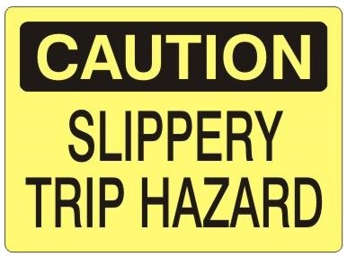 CAUTION SLIPPERY TRIP HAZARD Sign - Choose 7 X 10 - 10 X 14, Self Adhesive Vinyl, Plastic or Aluminum.