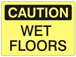 CAUTION WET FLOORS Sign - Choose 7 X 10 - 10 X 14, Self Adhesive Vinyl, Plastic or Aluminum.