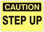 CAUTION STEP UP Sign - Choose 7 X 10 - 10 X 14, Self Adhesive Vinyl, Plastic or Aluminum.