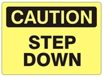 CAUTION STEP DOWN Sign - Choose 7 X 10 - 10 X 14, Self Adhesive Vinyl, Plastic or Aluminum.
