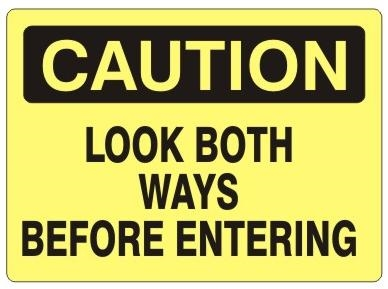 CAUTION LOOK BOTH WAYS BEFORE ENTERING Sign - Choose 7 X 10 - 10 X 14, Self Adhesive Vinyl, Plastic or Aluminum.