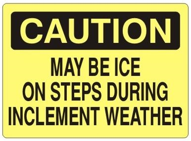 Caution May be Ice On Steps During Inclement Weather Sign - Choose 7 X 10 - 10 X 14, Self Adhesive Vinyl, Plastic or Aluminum.
