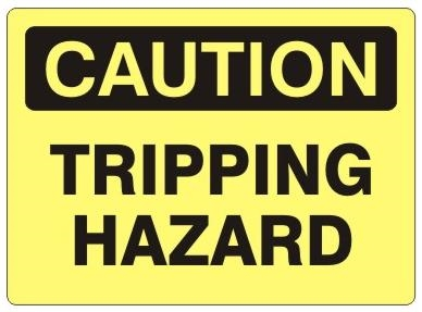 CAUTION TRIPPING HAZARD, Sign - Choose 7 X 10 - 10 X 14, Self Adhesive Vinyl, Plastic or Aluminum.