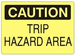 CAUTION TRIP HAZARD AREA Sign - Choose 7 X 10 - 10 X 14, Self Adhesive Vinyl, Plastic or Aluminum.