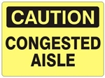 CAUTION CONGESTED AISLE Sign - Choose 7 X 10 - 10 X 14, Self Adhesive Vinyl, Plastic or Aluminum.