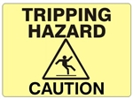 TRIPPING HAZARD CAUTION Sign - Choose 7 X 10 - 10 X 14, Self Adhesive Vinyl, Plastic or Aluminum.