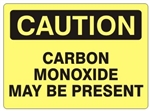 CAUTION CARBON MONOXIDE MAY BE PRESENT Sign - Choose 7 X 10 - 10 X 14, Self Adhesive Vinyl, Plastic or Aluminum.