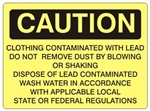 CAUTION CLOTHING CONTAMINATED WITH LEAD... Sign - Choose 7 X 10 - 10 X 14, Self Adhesive Vinyl, Plastic or Aluminum.