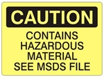 CAUTION CONTAINS HAZARDOUS MATERIAL SEE MSDS FILE Sign - Choose 7 X 10 - 10 X 14, Self Adhesive Vinyl, Plastic or Aluminum.