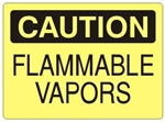 CAUTION FLAMMABLE VAPORS Sign - Choose 7 X 10 - 10 X 14, Self Adhesive Vinyl, Plastic or Aluminum.