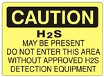 Caution H2S May Be Present Do Not Enter This Area Without Approved H2S Detection Equipment Sign - Choose 7 X 10 - 10 X 14, Self Adhesive Vinyl, Plastic or Aluminum.