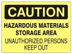 Caution Hazardous Materials Storage Area Unauthorized Persons Keep Out Sign - Choose 7 X 10 - 10 X 14, Self Adhesive Vinyl, Plastic or Aluminum.