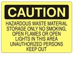 Caution Hazardous Waste Storage, No Smoking, Open Flames or Lights, Unauthorized Persons Keep Out Sign - Choose 7 X 10 - 10 X 14, Self Adhesive Vinyl, Plastic or Aluminum.