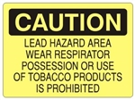 Caution Lead Hazard Area Wear Respirator Possession or Use of Tobacco Products Prohibited Sign - Choose 7 X 10 - 10 X 14, Self Adhesive Vinyl, Plastic or Aluminum.