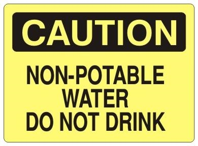 CAUTION NON-POTABLE WATER DO NOT DRINK Sign - Choose 7 X 10 - 10 X 14, Self Adhesive Vinyl, Plastic or Aluminum.