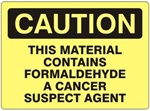 Caution This Material Contains Formaldehyde A Cancer Suspect Agent Sign - Choose 7 X 10 - 10 X 14, Self Adhesive Vinyl, Plastic or Aluminum.