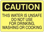 Caution This Water Unsafe, For Drinking, Washing Or Cooking Sign - Choose 7 X 10 - 10 X 14, Self Adhesive Vinyl, Plastic or Aluminum.