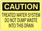 Caution Treated Water System, Do Not Dump Waste Into Drain Sign - Choose 7 X 10 - 10 X 14, Self Adhesive Vinyl, Plastic or Aluminum.