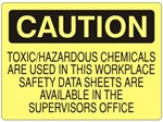 CAUTION TOXIC/HAZARDOUS CHEMICALS ARE USED IN THIS WORKPLACE... Sign - Choose 7 X 10 - 10 X 14, Self Adhesive Vinyl, Plastic or Aluminum.
