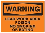 WARNING LEAD WORK AREA, POISON, NO SMOKING OR EATING Sign - Choose 7 X 10 - 10 X 14, Self Adhesive Vinyl, Plastic or Aluminum.