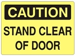 CAUTION STAND CLEAR OF DOOR - Safety Sign - Choose 7 X 10 - 10 X 14, Self Adhesive Vinyl, Plastic or Aluminum.