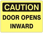 CAUTION DOOR OPENS INWARD - Safety Sign - Choose 7 X 10 - 10 X 14, Self Adhesive Vinyl, Plastic or Aluminum.