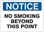 NOTICE NO SMOKING BEYOND THIS POINT Sign - Choose 7 X 10 - 10 X 14, Self Adhesive Vinyl, Plastic or Aluminum.