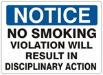 Notice No Smoking Violation Will Result In Disciplinary Action Sign - Choose 7 X 10 - 10 X 14, Self Adhesive Vinyl, Plastic or Aluminum.